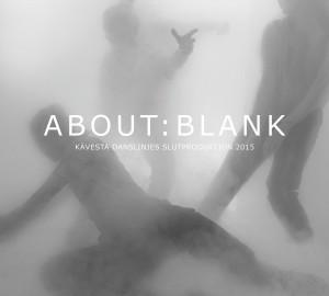 About: Blank - Slutproduktion 2015