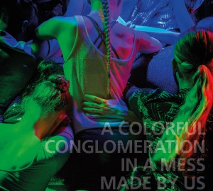 A Colorful Conglomeration In A Mess Made By Us - Slutproduktion 2016
